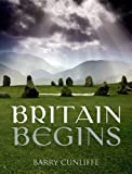 Britain Begins, Cunliffe, Barry W., 0199679452