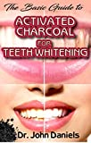 The Basic Guide To Activated Charcoal for Teeth Whitening: All you need to know about Teeth whitening and how activated charcoal is the perfect teeth whitening agent!