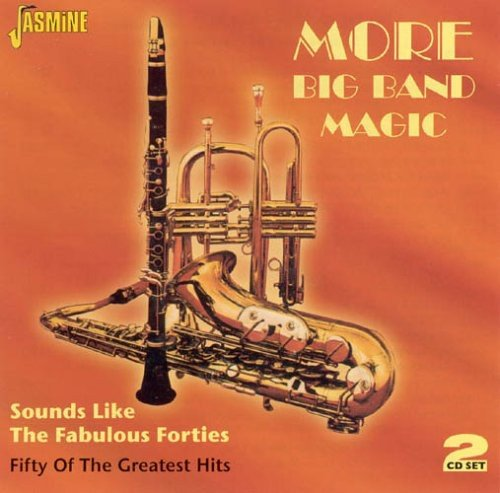 More Big Band Magic - Sounds Like The Fabulous Forties - Fifty Of The Greatest Hits [ORIGINAL RECORDINGS REMASTERED] 2CD - Bands Import Big