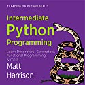 Intermediate Python: Treading on Python, Book 2 Audiobook by Matt Harrison Narrated by John Edmondson