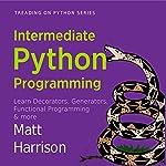 Intermediate Python: Treading on Python, Book 2 | Matt Harrison