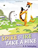 Spike and Ike Take a Hike, S.D. Schindler, 0399244956