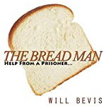The Bread Man: A Kindness Never Forgotten | Will Bevis