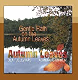 Gentle Rain on the Autumn Leaves (feat. Ola Fjellvikås & Asmund Bjørken)