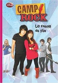 Camp Rock : le roman du film par Karin Gist