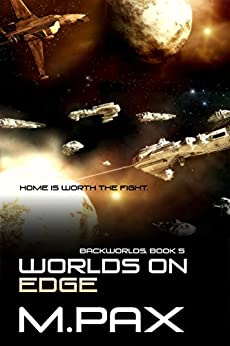 Worlds on Edge: A Space Opera Adventure Series (The Backworlds Book 5) (English Edition) de [Pax, M.]