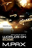 Worlds on Edge: Living on the Edge, A Space Opera Adventure Series (The Backworlds Book 5)