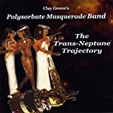 Trans-Neptune Trajectory by Clay Green's Polysorbate Masquerade Band