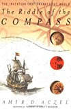 The Riddle of the Compass, Amir D. Aczel, 0156007533
