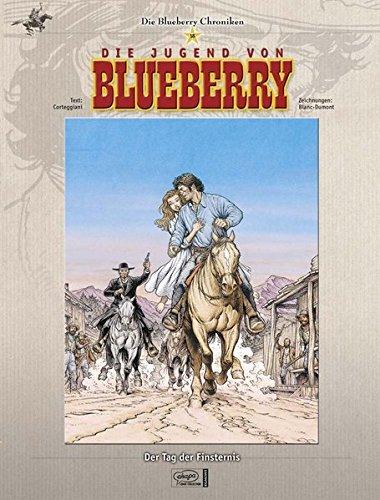 Blueberry Chroniken 18 - Die Jugend von Blueberry: Der Tag der Finsternis Gebundenes Buch – 7. Oktober 2011 Michel Blanc-Dumont François Corteggiani Egmont Comic Collection 3770434501