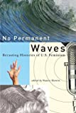 img - for No Permanent Waves: Recasting Histories of U.S. Feminism book / textbook / text book