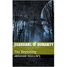 Guardians Of Humanity: The Beginning