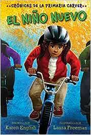 El Niño Nuevo, Volume 5: Crónicas de la Primaria Carver