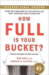 How Full Is Your Bucket: Positive Strategies for Work and Life