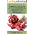 Natural Health Remedies For Beginners: Reduce blood pressure and risk of cancer while boosting your immune system with natural remedies and healthy habits