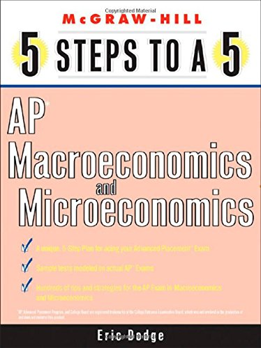 5 Steps to a 5 AP Microeconomics and Macroeconomics (5 Steps to a 5: AP Microeconomics & Macroeconomics)