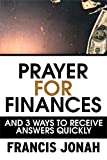 PRAYERS FOR FINANCIAL MIRACLES: AND 3 WAYS TO RECEIVE ANSWERS QUICKLY
