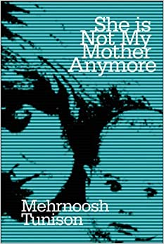 Book She Is Not My Mother Anymore by Tunison, Mehrnoosh (2007)