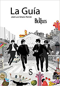 La Guía The Beatles por JosŽé Luis Gilsanz Romá‡n epub