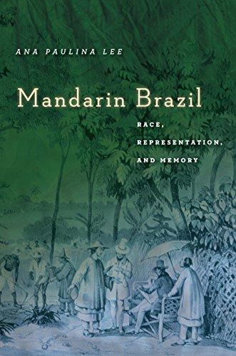 Mandarin Brazil: Race, Representation, and Memory (Asian America)
