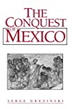 The Conquest of Mexico 9780745608730
