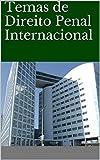 Temas de Direito Penal Internacional