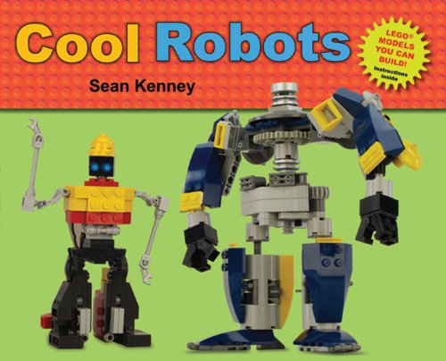 Cool Robots (Sean Kenney's Cool Creations) ()