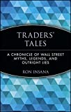 img - for Traders' Tales: A Chronicle of Wall Street Myths, Legends, and Outright Lies book / textbook / text book