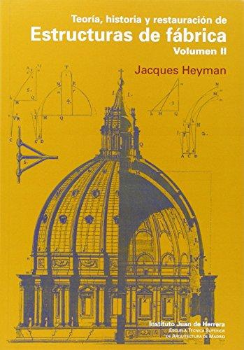 Descargar Libro Teoría, Historia Y Restauración De Estructuras De Fábrica Vol. 2 Jacques Heyman