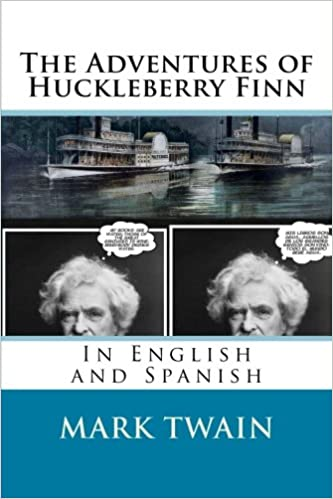 The adventures of huckleberry finn in english and spanish mark the adventures of huckleberry finn in english and spanish mark twain 9781535448949 amazon books fandeluxe Choice Image