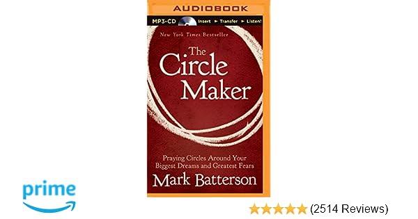 Circle Maker, The: Mark Batterson: 9781491511374: Amazon com