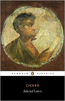 Amazon Com Cicero Selected Letters Penguin Classics