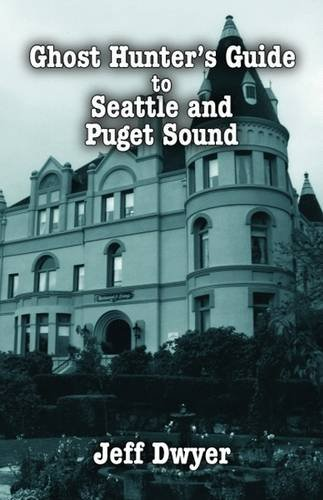 Download Ghost Hunter's Guide to Seattle PDF