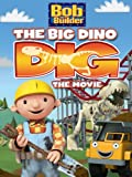 : Bob The Builder: Big Dino Dig Movie
