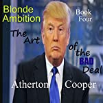 The Art of the Bad Deal: Blonde Ambition, Book 4 | Atherton Cooper