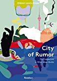 City of Rumor: The Compulsion to Write About Berlin