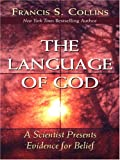 The Language of God, Francis S. Collins, 1597224197