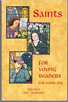 Saints for Young People for Every Day of the Year: Volume II: July - December