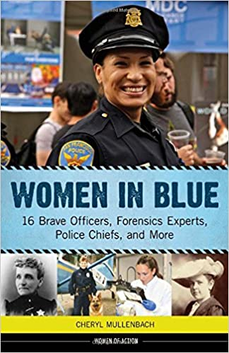 Women in Blue: 16 Brave Officers, Forensics Experts, Police