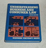 Understanding Business and Consumer Law, R. Robert Rosenberg and John E. Whitcraft, 0070536317