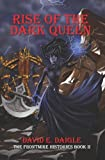 Rise of the Dark Queen, David Daigle, 1439239134