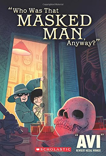 Who Was That Masked Man Anyway Avi 9780439523554 Amazon