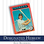 Designated Hebrew: The Ron Blomberg Story | Rob Blomberg,Dan Schlossberg