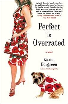 Perfect Is Overrated by Karen Bergreen (2012-07-17)