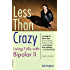 Less than Crazy: Living Fully with Bipolar II: No. 2