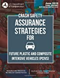 Crash Safety Assurance Strategies for Future Plastic and Composite Intensive Vehicles (PCIVs), Graham Barnes and Ian Coles, 1495242285