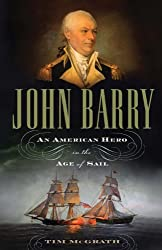 John Barry: An American Hero in the Age of Sail