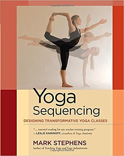 Book Yoga Sequencing: Designing Transformative Yoga Classes
