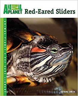 Red Eared Sliders Animal Planet Pet Care Library Katrina Smith