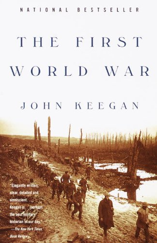 Amazon.com: The First World War (9780375700453): John Keegan: Books
